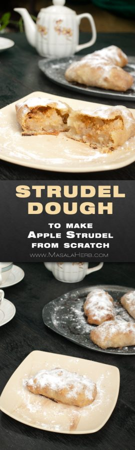 Strudel Dough Recipe - How to make Strudel Dough Pastry - Austrian Mini Apple Strudel - you can also stuff it with a savory or other sweet stuffings. see for ideas and how to make from scratch further below. www.masalaherb.com #recipe #pastry #austrian #masalaherb
