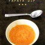 Sweet and Sour Papaya Dip Sauce http://masalaherb.com #stepbystep #recipe @masalaherb