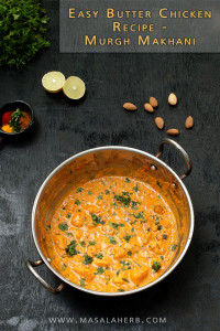 Easy Butter Chicken Recipe - Murgh Makhani www.masalaherb.com