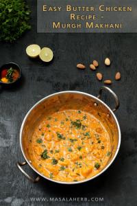 Easy Butter Chicken Recipe - Murgh Makhani www.masalaherb.com