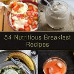 54 Nutritious Breakfast Recipes