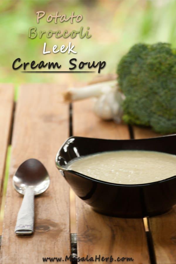 Potato Broccoli Leek Cream Soup masalaherb.com