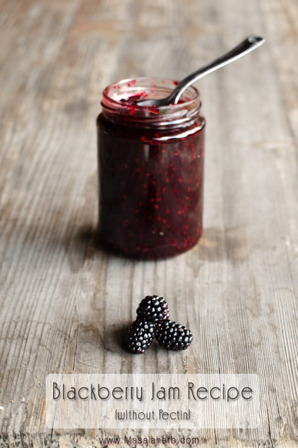 Blackberry Jam Recipe - How to make Blackberry Jam without pectin all naturally flavored. store the goodness of the sweet fruits for the season in a jar by making this blackberry jam from scratch with fresh blackberries. www.masalaherb.com