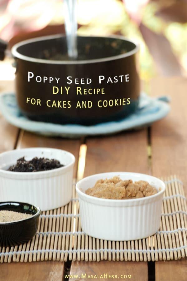 Poppy seed paste - DIY Recipe, white poppy seeds www.masalaherb.com