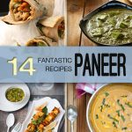 14 fantastic Paneer Recipes – Vegetarian Indian Cottage Cheese Dinner Idea