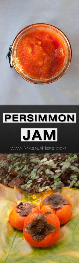 Persimmon Jam Recipe without Pectin - How to make easy persimmon jam natural one pot jam without pectin and artifial preservaatives made with hachiya and fuyu persimmons from scratch www.MasalaHerb.com