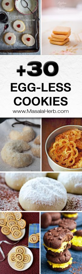 30+ Eggless Cookies Recipes - Easy Cookies without eggs. There is something for everyone for sure! www.MasalaHerb.com