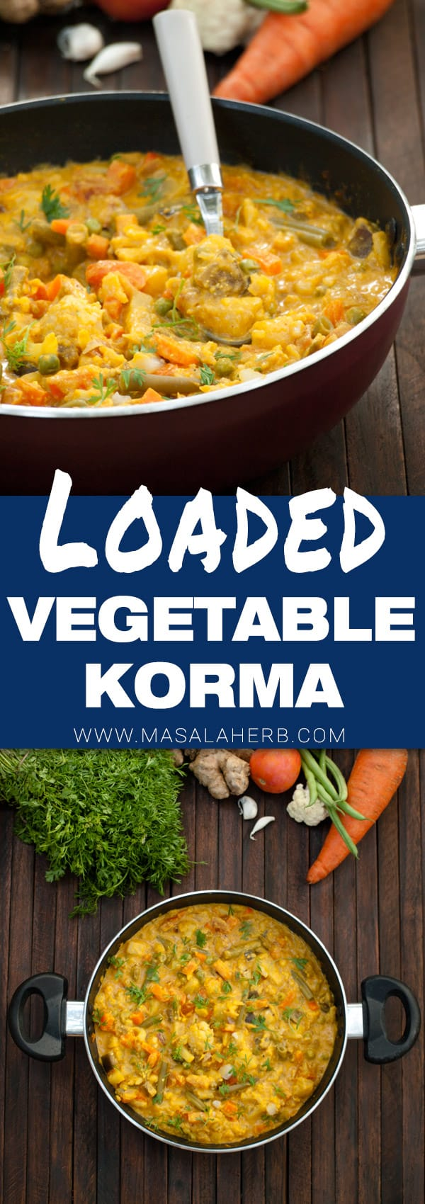 Vegetable Korma Recipe – Simple creamy mix veg kurma curry {without coconut} www.MasalaHerb.com #recipe #indianfood #curry
