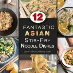 +12 fantastic Stir-Fry Asian Noodle Dishes you need to try!