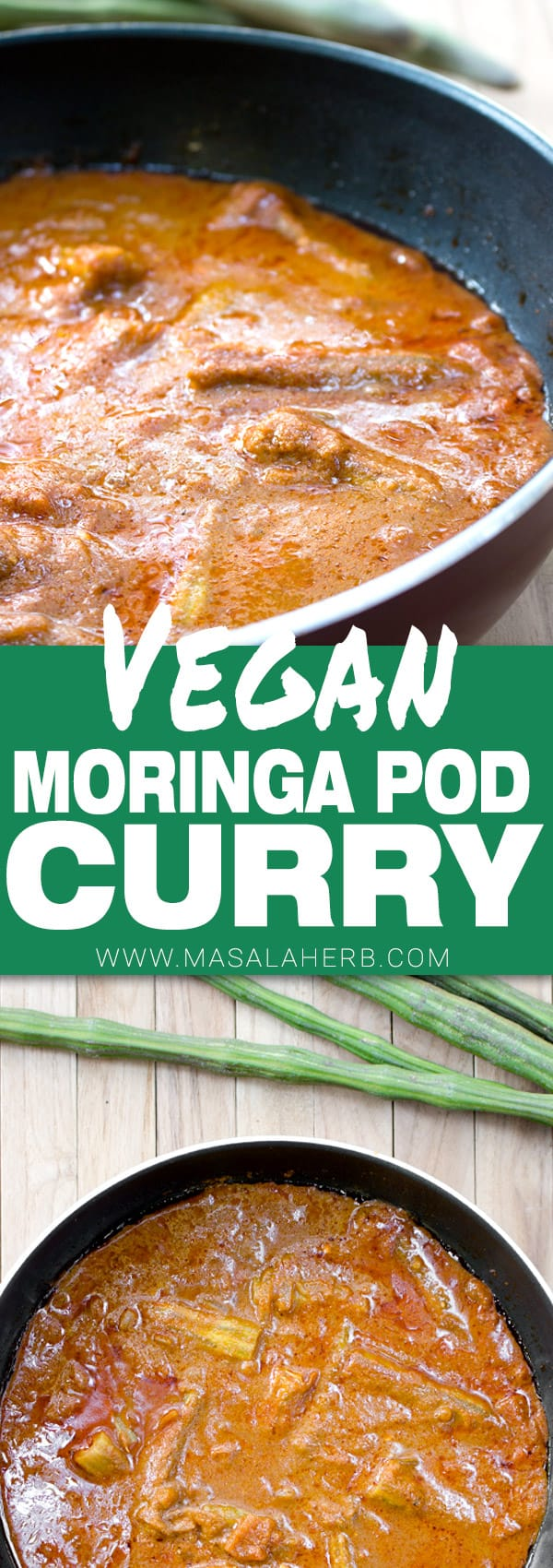 Moringa Pod Curry Recipe - Goan Drumstick Vegetable aka Moringa Pod spiced Gravy with Coconut - How to make Veg Drumstick Curry + Video www.MasalaHerb.com #curry #vegan #masalaherb #moringa