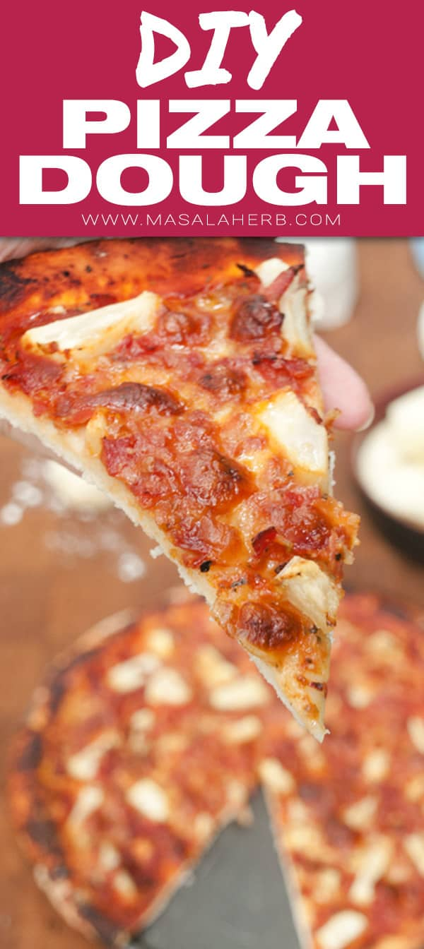 Easy Pizza Dough Recipe from scratch - How to make pizza dough - Classic soft Pizza Crust + Video www.masalaherb.com #pizza #dough #DIY #masalaherb