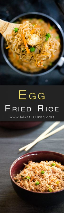 Quick & Easy Egg Fried Rice Recipe - How to make egg fried rice Indian Style [+video]. Make your own egg fried rice weeknight dinner with left over rice in less then 15 minutes. Falvorfull and comforting. www.MasalaHerb.com