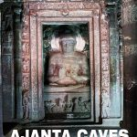 Ajanta Caves – The Lost World – Breathtaking Ancient Indian Paintings & Sculptures