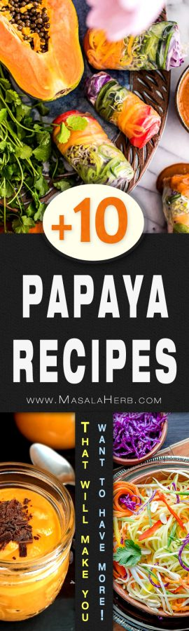 10+ Papaya Recipes that will make you want to have more! - savory sweet papaya recipe ideas, dessert, side dish, appetizer, salad www.MasalaHerb.com