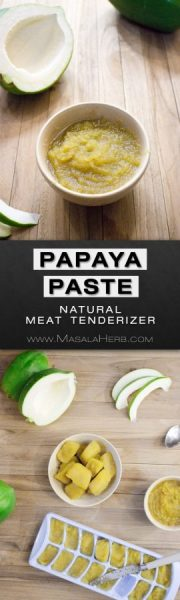 Papaya Paste - Natural Meat tenderizer - How to make & store papaya paste [+Video] - tenderizes red meat such as beef, lamb, mutton, wild game, etc naturally. Tips + video how to to tenderize with papaya paste www.MasalaHerb.com