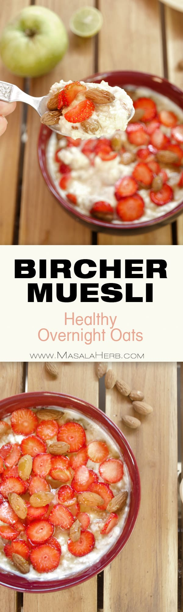 Life-changing Bircher Muesli - Healthy Overnight oats [Swiss Recipe] with fresh fruits, oats, honey, nut etc. Makes a great after workout breakfast www.MasalaHerb.com #overnightoats #muesli #nutritious #masalaherb