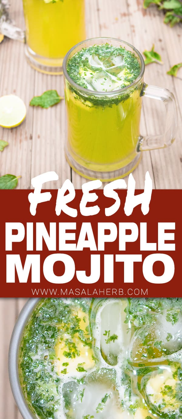 Pineapple Mojito Recipe with Mint [Easy] prepared from scratch with fresh ingredients and white Caribbean rum. Kick start your weekend! www.MasalaHerb.com #cocktail #mojito