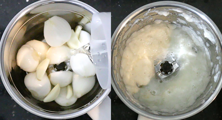 Blend peeled onions + garlic with water smooth.